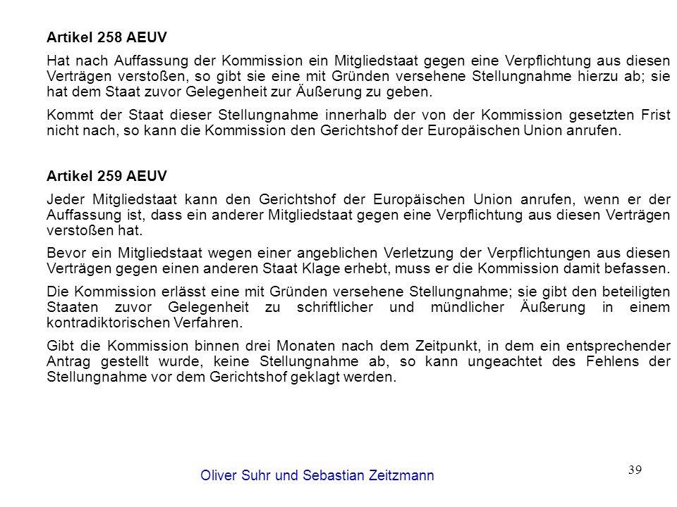 Oliver Suhr und Sebastian Zeitzmann 39 Artikel 258 AEUV Hat nach Auffassung der Kommission ein Mitgliedstaat gegen eine Verpflichtung aus diesen Vertr