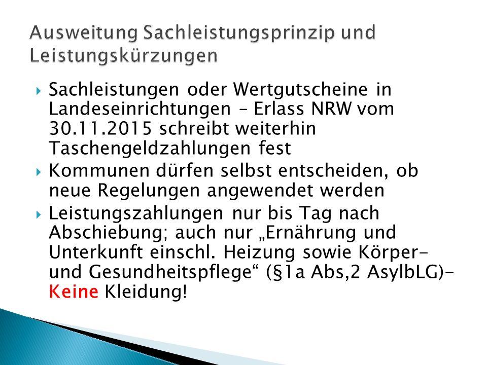  Sachleistungen oder Wertgutscheine in Landeseinrichtungen – Erlass NRW vom 30.11.2015 schreibt weiterhin Taschengeldzahlungen fest  Kommunen dürfen