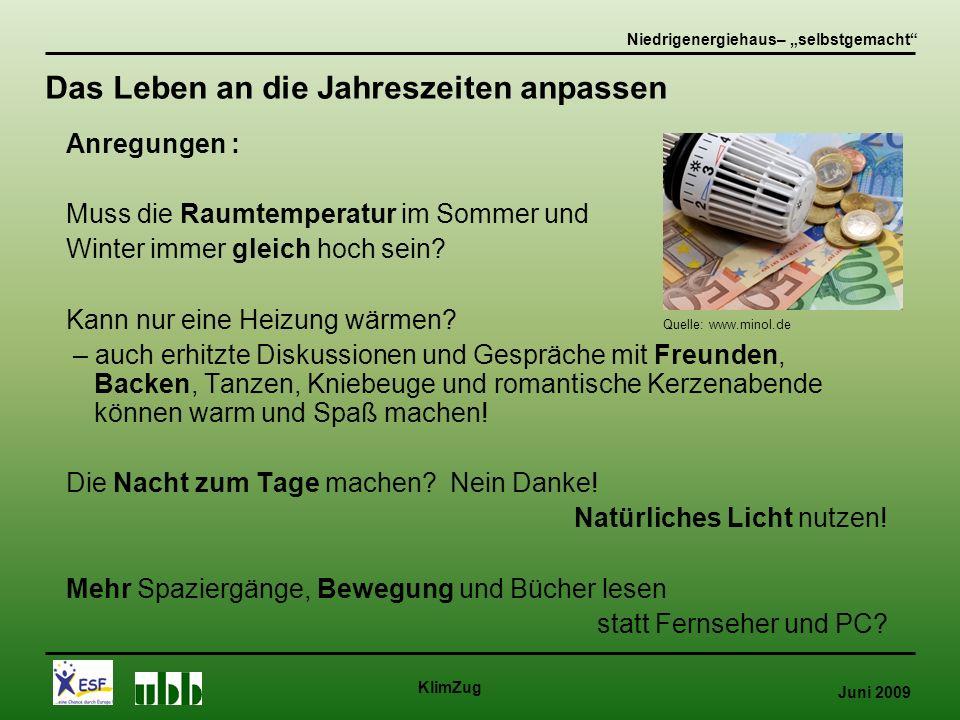 Juni 2009 KlimZug Anregungen : Muss die Raumtemperatur im Sommer und Winter immer gleich hoch sein.