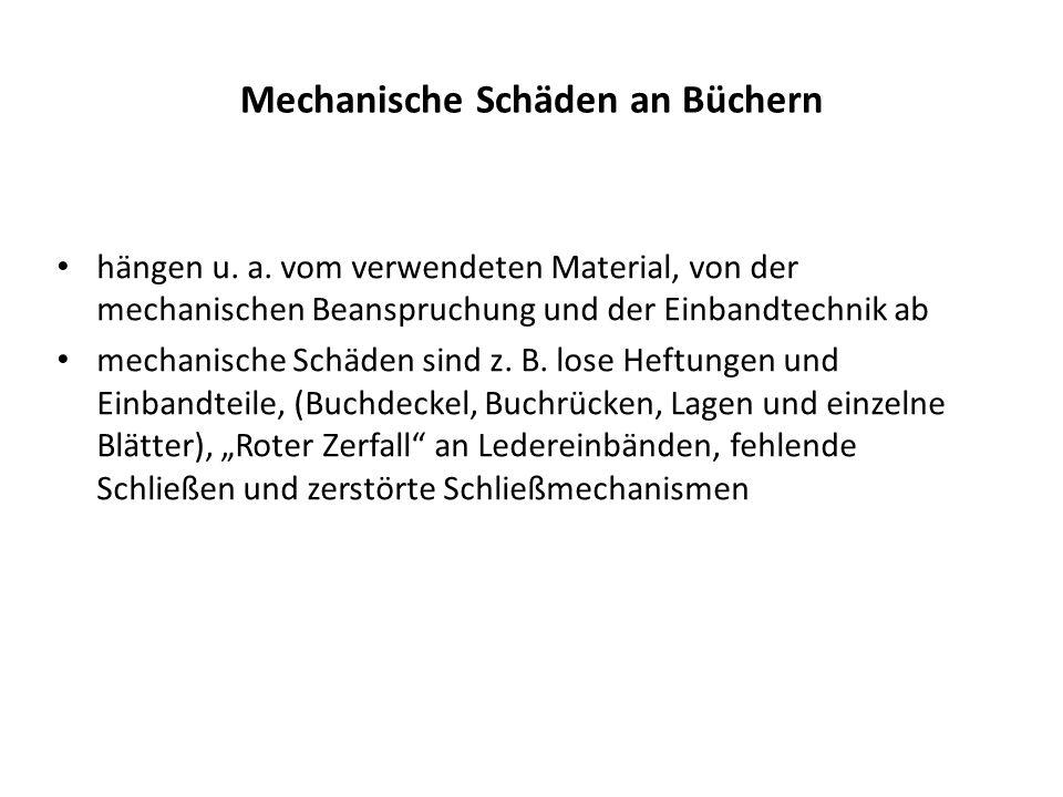 Mechanische Schäden an Büchern hängen u. a. vom verwendeten Material, von der mechanischen Beanspruchung und der Einbandtechnik ab mechanische Schäden