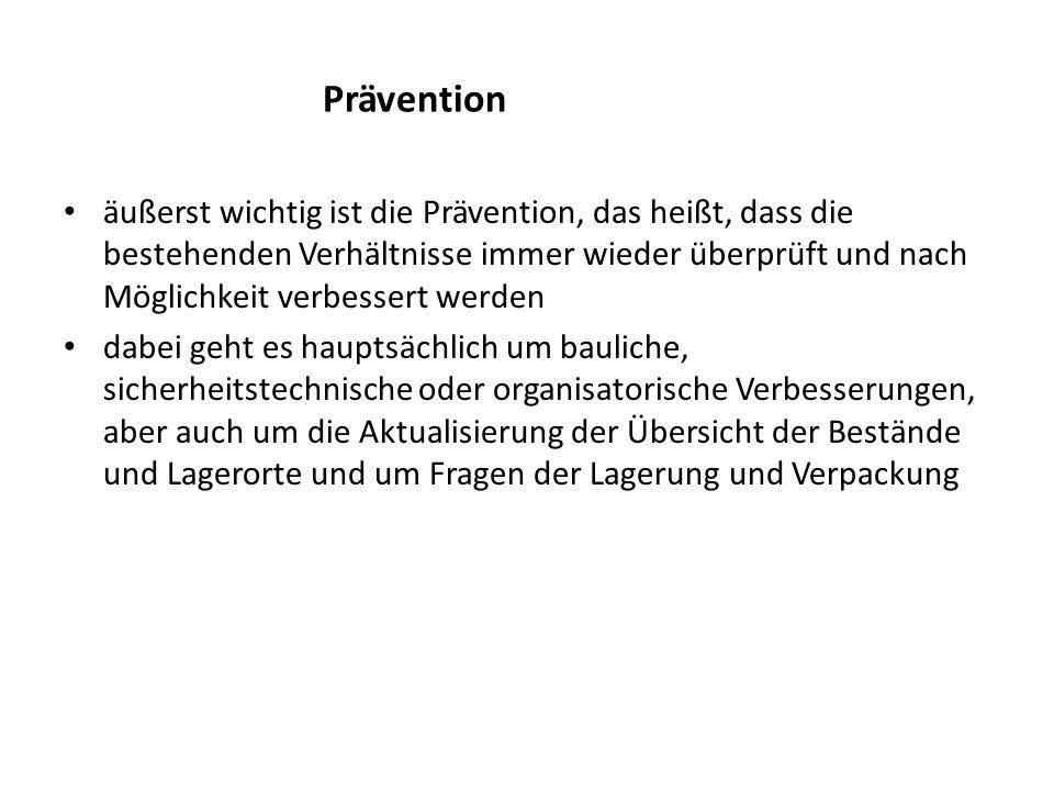 Prävention äußerst wichtig ist die Prävention, das heißt, dass die bestehenden Verhältnisse immer wieder überprüft und nach Möglichkeit verbessert wer