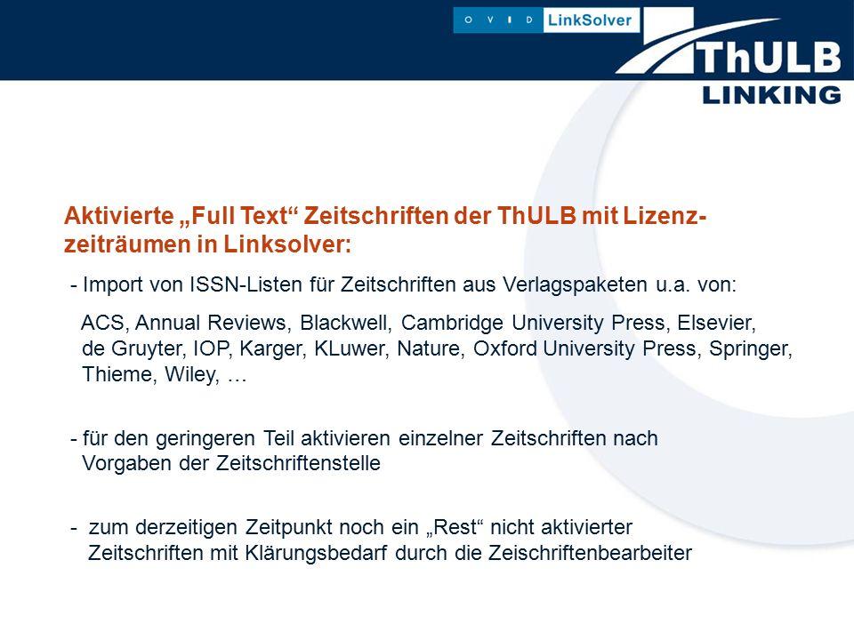 """Aktivierte """"Full Text Zeitschriften der ThULB mit Lizenz- zeiträumen in Linksolver: - Import von ISSN-Listen für Zeitschriften aus Verlagspaketen u.a."""
