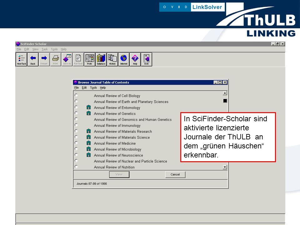 """In SciFinder-Scholar sind aktivierte lizenzierte Journale der ThULB an dem """"grünen Häuschen erkennbar."""