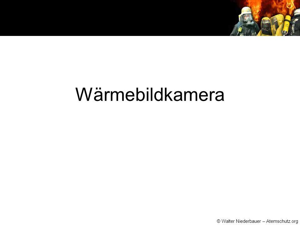 © Walter Niederbauer – Atemschutz.org INNOVATIONEN ●Digitaler Zoom ●Breitbild ●automatische Anpassung des Monitorbildes an die Umgebungshelligkeit ●ATEX-Zulassung (wichtig beim Gefahrguteinsatz) ●eingebaute Normalbildvideokamera als Erweiterung der Einsatz- möglichkeit z.