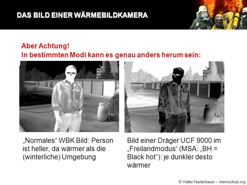 """© Walter Niederbauer – Atemschutz.org DAS BILD EINER WÄRMEBILDKAMERA DAS BILD EINER WÄRMEBILDKAMERA """"Normales WBK Bild: Person ist heller, da wärmer als die (winterliche) Umgebung Aber Achtung."""