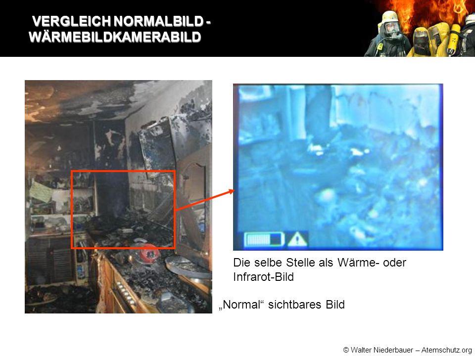 """© Walter Niederbauer – Atemschutz.org VERGLEICH NORMALBILD - WÄRMEBILDKAMERABILD VERGLEICH NORMALBILD - WÄRMEBILDKAMERABILD """"Normal sichtbares Bild Die selbe Stelle als Wärme- oder Infrarot-Bild"""