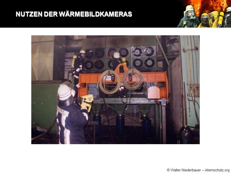 © Walter Niederbauer – Atemschutz.org NUTZEN DER WÄRMEBILDKAMERAS NUTZEN DER WÄRMEBILDKAMERAS