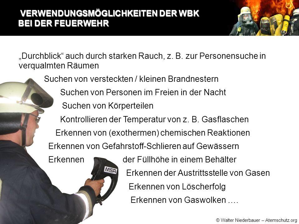 """© Walter Niederbauer – Atemschutz.org VERWENDUNGSMÖGLICHKEITEN DER WBK BEI DER FEUERWEHR VERWENDUNGSMÖGLICHKEITEN DER WBK BEI DER FEUERWEHR """"Durchblick auch durch starken Rauch, z."""