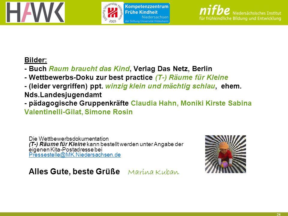 24 Bilder: - Buch Raum braucht das Kind, Verlag Das Netz, Berlin - Wettbewerbs-Doku zur best practice (T-) Räume für Kleine - (leider vergriffen) ppt.