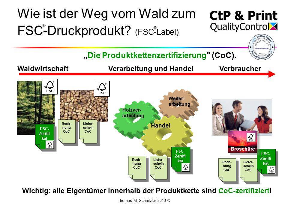 Thomas M. Schnitzler 2013 © Wie ist der Weg vom Wald zum FSC-Druckprodukt.