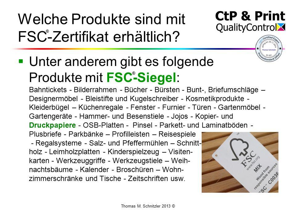 Thomas M. Schnitzler 2013 © Welche Produkte sind mit FSC-Zertifikat erhältlich.
