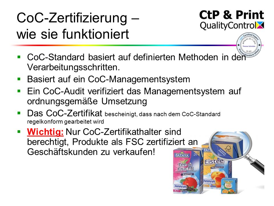 CoC-Zertifizierung – wie sie funktioniert  CoC-Standard basiert auf definierten Methoden in den Verarbeitungsschritten.