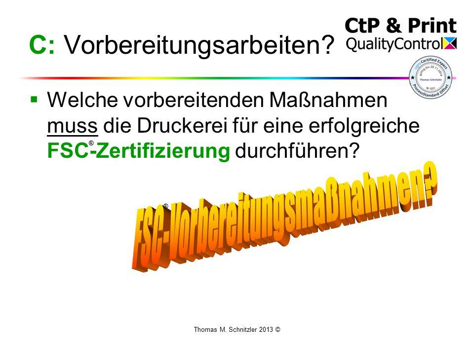 Thomas M. Schnitzler 2013 © C: Vorbereitungsarbeiten.