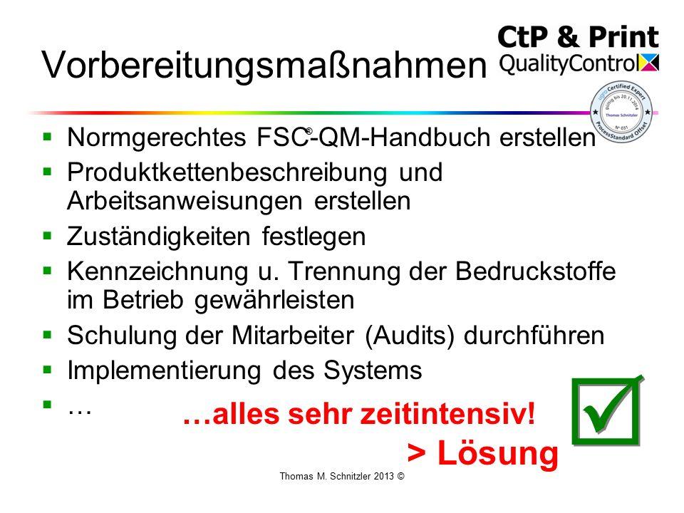 Thomas M. Schnitzler 2013 © Vorbereitungsmaßnahmen  Normgerechtes FSC-QM-Handbuch erstellen  Produktkettenbeschreibung und Arbeitsanweisungen erstel