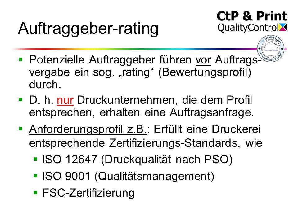 Auftraggeber-rating  Potenzielle Auftraggeber führen vor Auftrags- vergabe ein sog.