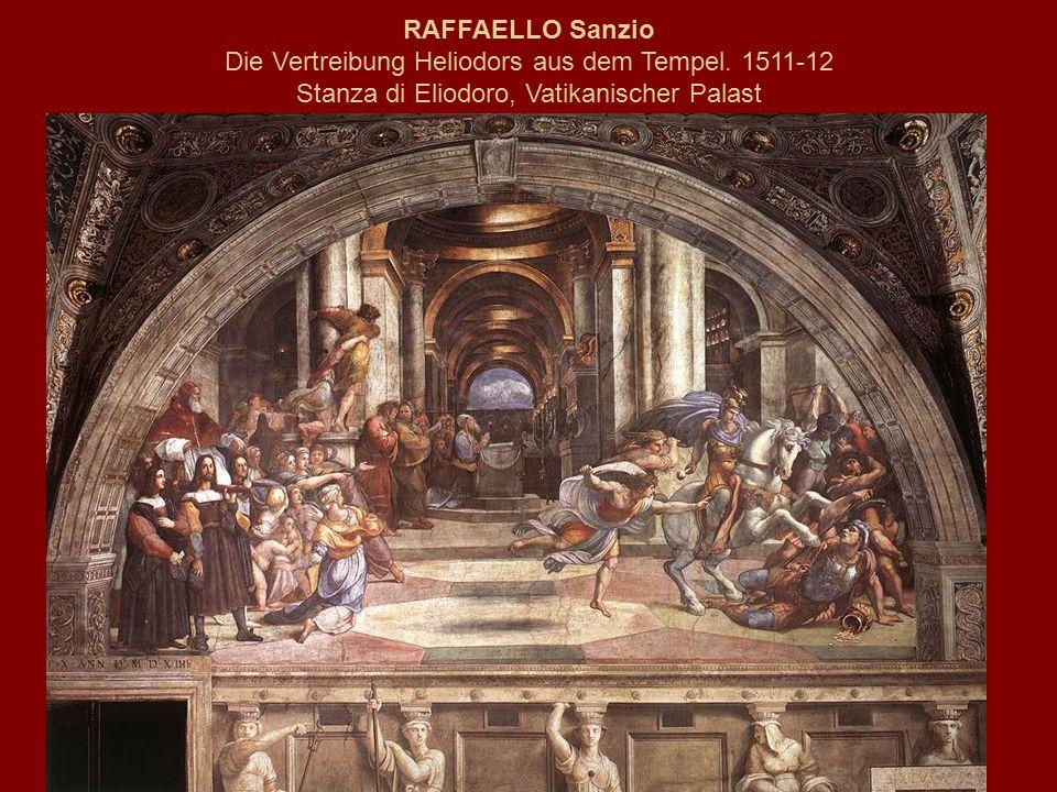 RAFFAELLO Sanzio Die Vertreibung Heliodors aus dem Tempel.