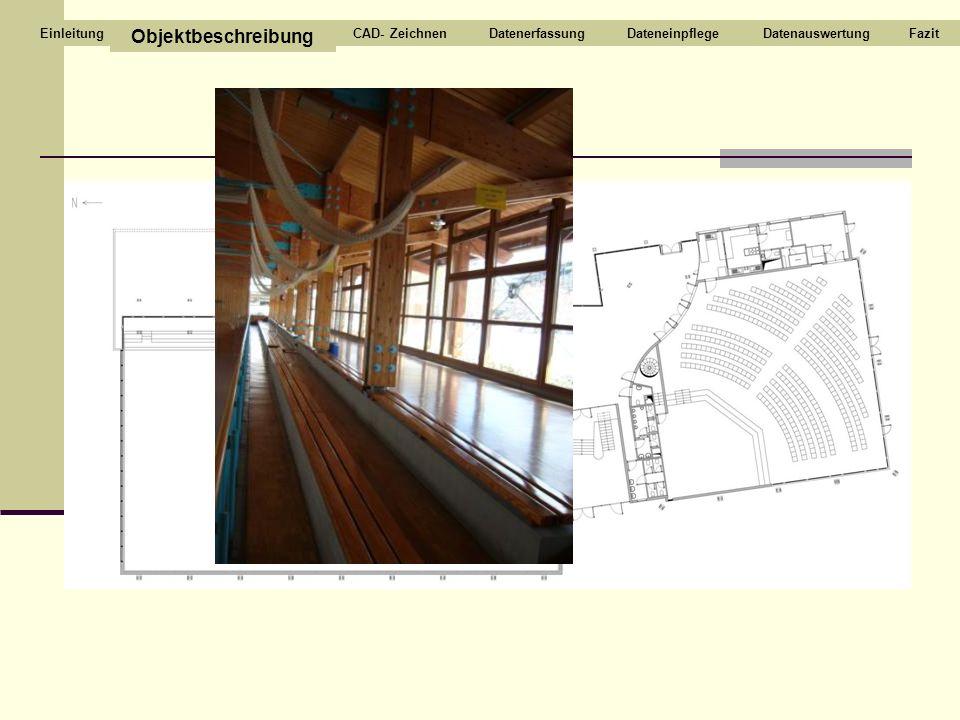 Tribüne Objektbeschreibung CAD- ZeichnenDatenerfassungDateneinpflegeDatenauswertungFazitEinleitung