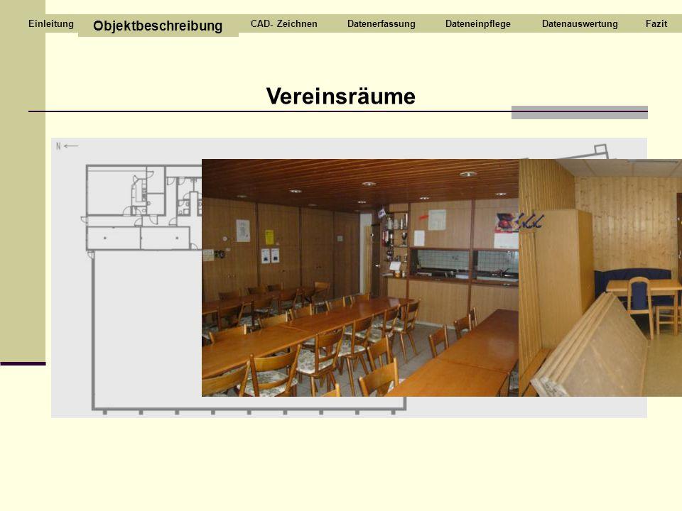 Vereinsräume Objektbeschreibung CAD- ZeichnenDatenerfassungDateneinpflegeDatenauswertungFazitEinleitung