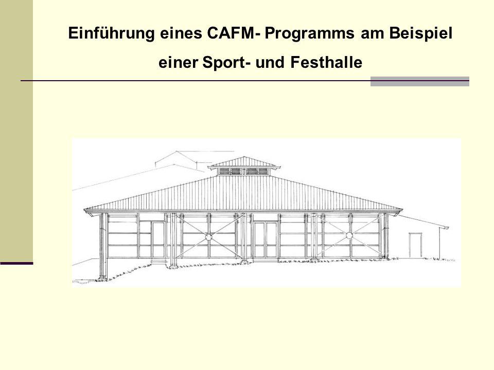 Einführung eines CAFM- Programms am Beispiel einer Sport- und Festhalle