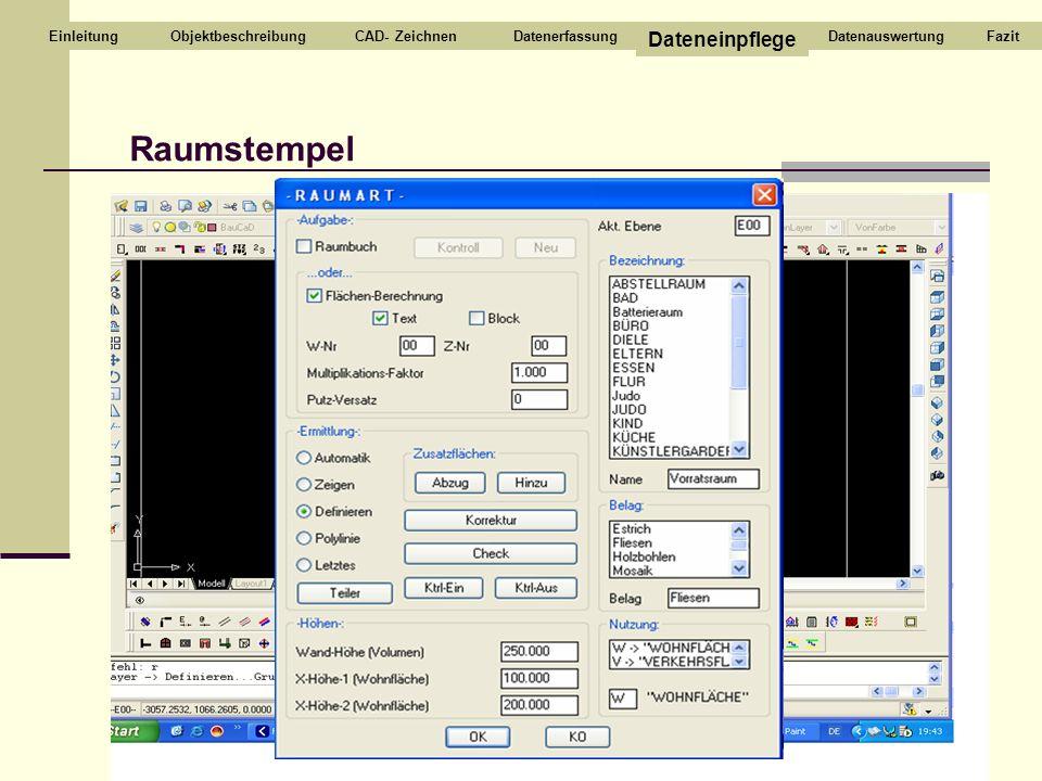 CAD- ZeichnenDatenerfassung Dateneinpflege DatenauswertungEinleitung Raumstempel FazitObjektbeschreibung