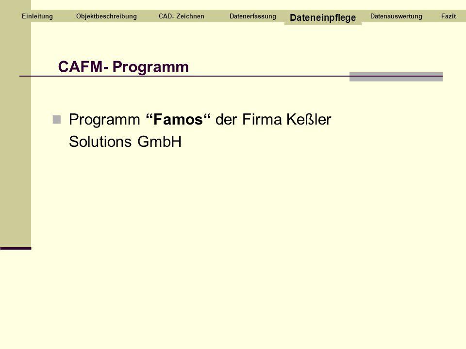"""Programm """"Famos"""" der Firma Keßler Solutions GmbH CAFM- Programm CAD- ZeichnenDatenerfassung Dateneinpflege DatenauswertungEinleitungFazitObjektbeschre"""