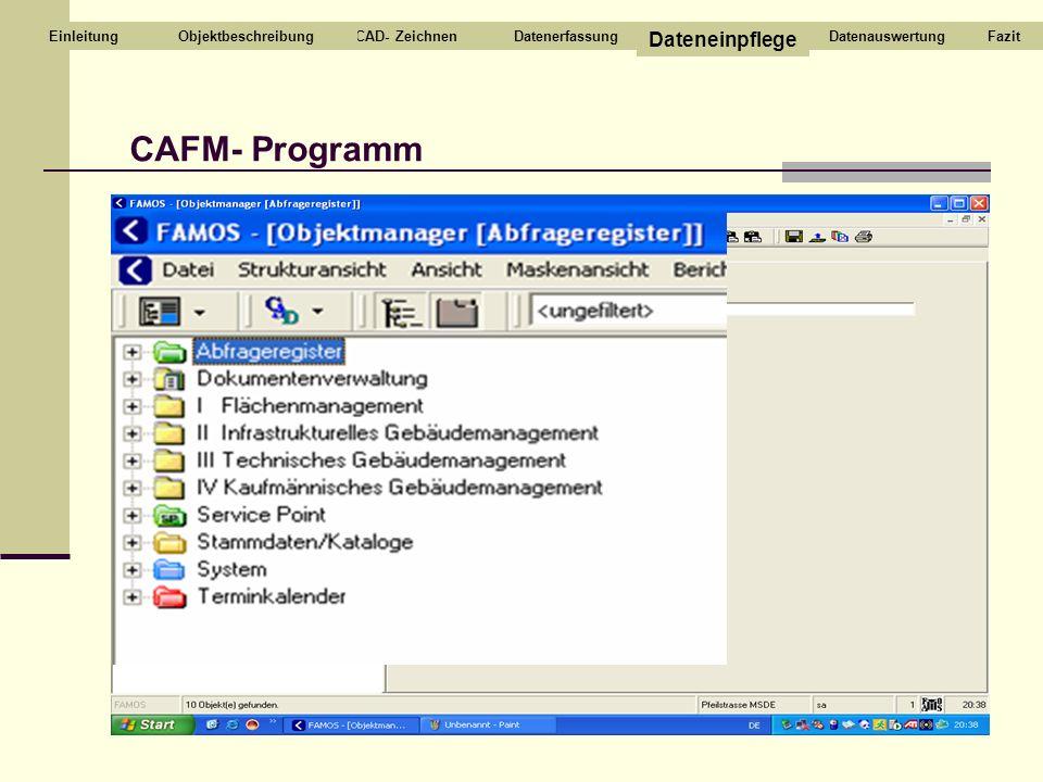 CAFM- Programm CAD- ZeichnenDatenerfassung Dateneinpflege DatenauswertungEinleitungFazitObjektbeschreibung