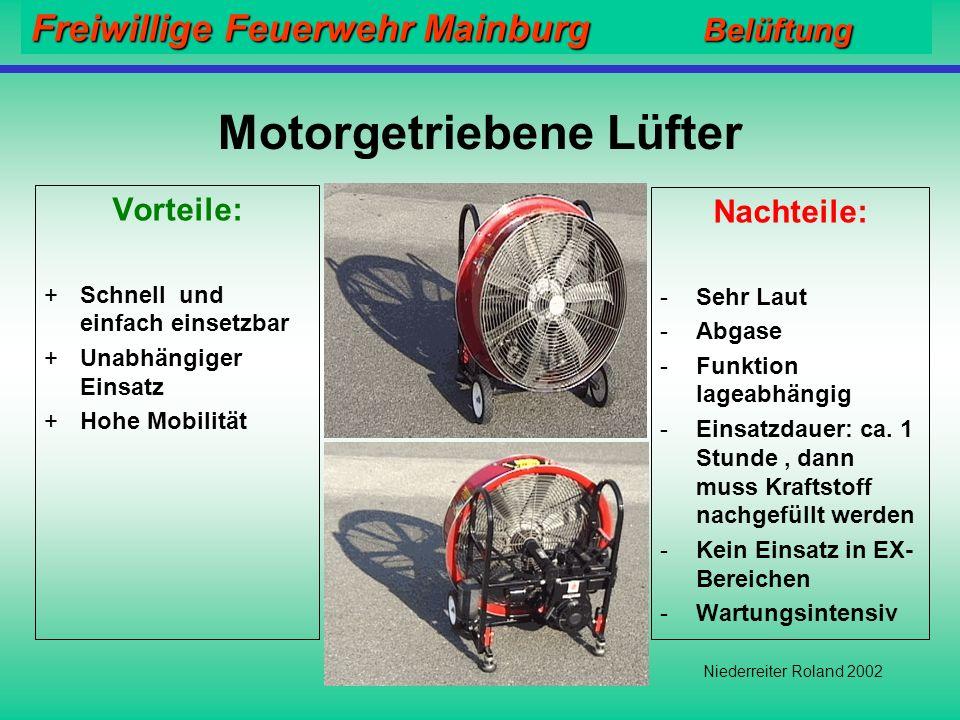 Freiwillige Feuerwehr Mainburg Belüftung Niederreiter Roland 2002 Wassergetriebene Lüfter Vorteile: +Leise +keine Abgase +hohe Leistung +Einsatzdauer: