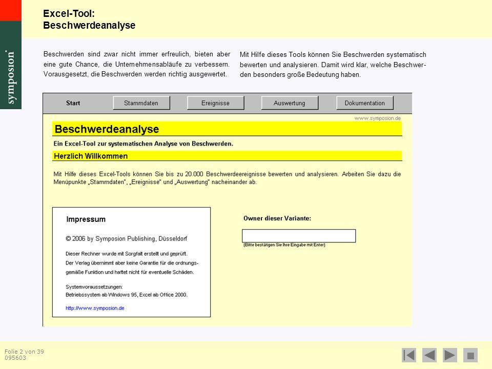 Excel-Tool: Beschwerdeanalyse  Folie 23 von 39 095603 Datum Tragen Sie hier das Datum des Beschwerdeereignisses ein.