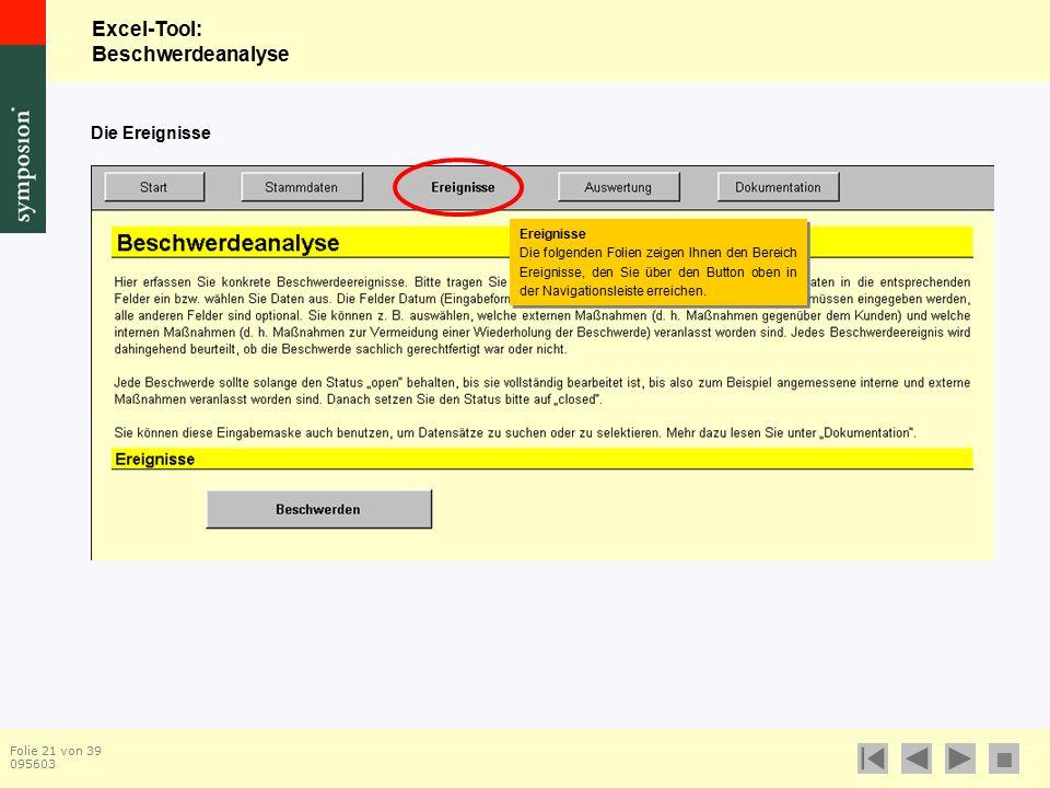 Excel-Tool: Beschwerdeanalyse  Folie 21 von 39 095603 Die Ereignisse Ereignisse Die folgenden Folien zeigen Ihnen den Bereich Ereignisse, den Sie über den Button oben in der Navigationsleiste erreichen.