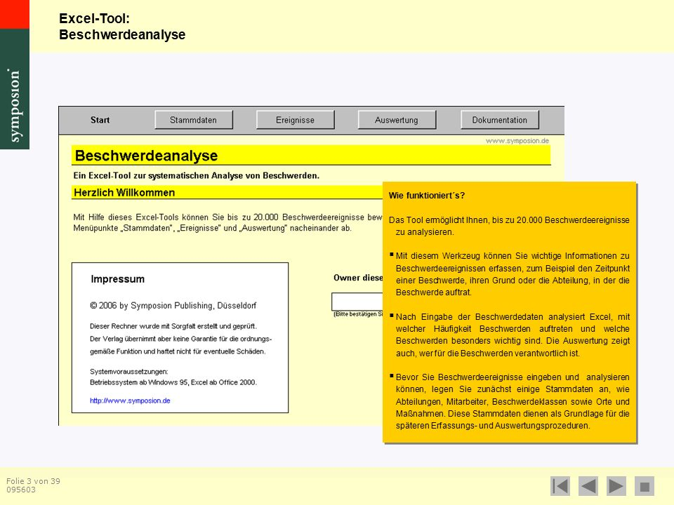 Excel-Tool: Beschwerdeanalyse  Folie 14 von 39 095603 Die Stammdaten Bezeichnung In dieses Feld tragen Sie die Bezeichnung für den jeweiligen Beschwerdetyp ein.