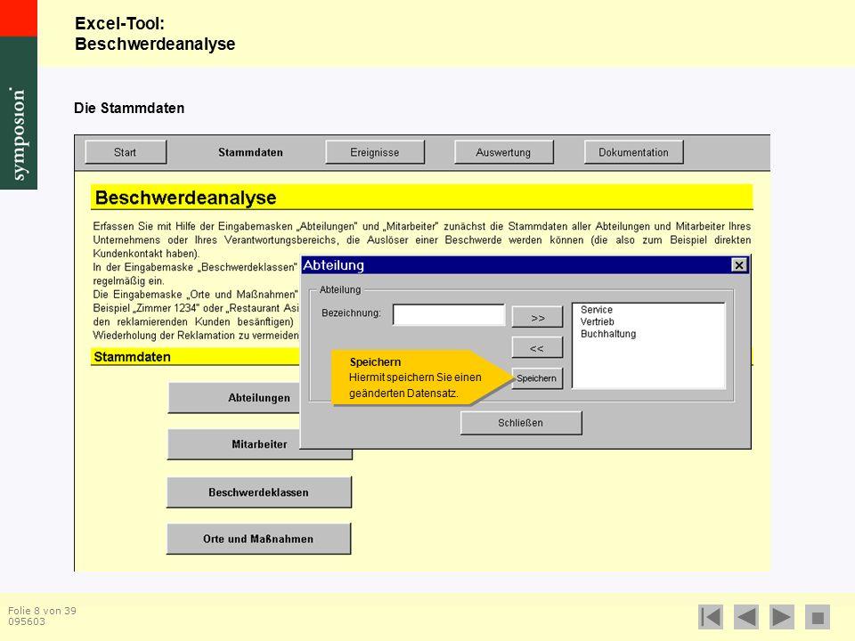 Excel-Tool: Beschwerdeanalyse  Folie 19 von 39 095603 Die Stammdaten Externe Maßnahmen – Bezeichnung Hier tragen Sie die Bezeichnung für eine externe Maßnahme ein.