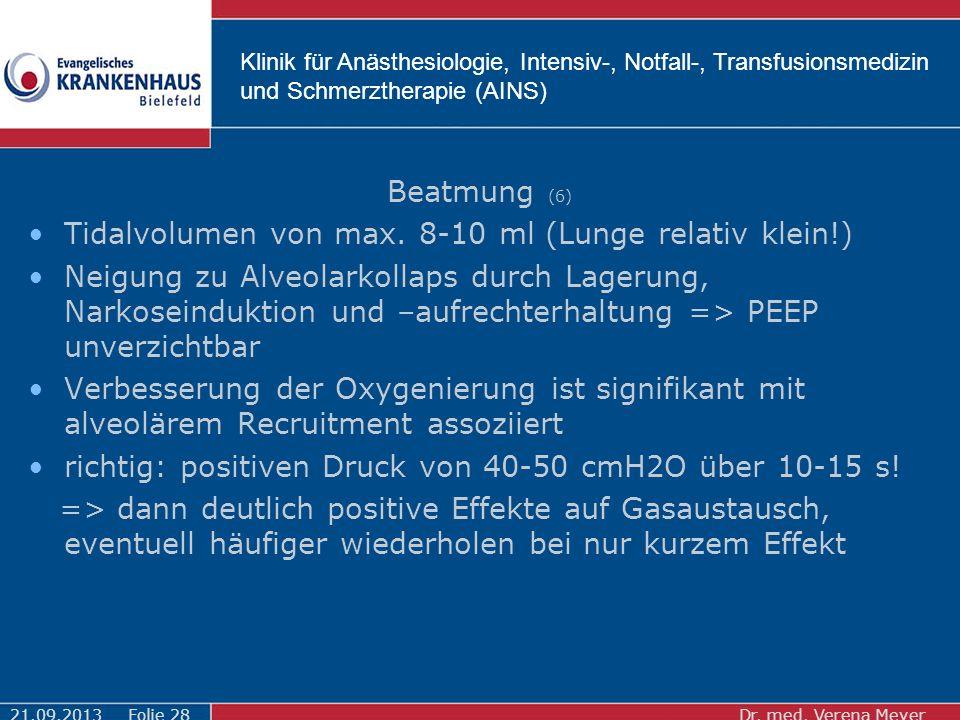 Klinik für Anästhesiologie, Intensiv-, Notfall-, Transfusionsmedizin und Schmerztherapie (AINS) Beatmung (6) Tidalvolumen von max.