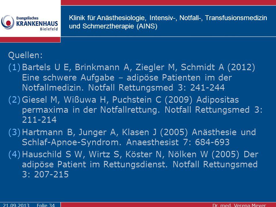 Klinik für Anästhesiologie, Intensiv-, Notfall-, Transfusionsmedizin und Schmerztherapie (AINS) Quellen: (1)Bartels U E, Brinkmann A, Ziegler M, Schmidt A (2012) Eine schwere Aufgabe – adipöse Patienten im der Notfallmedizin.