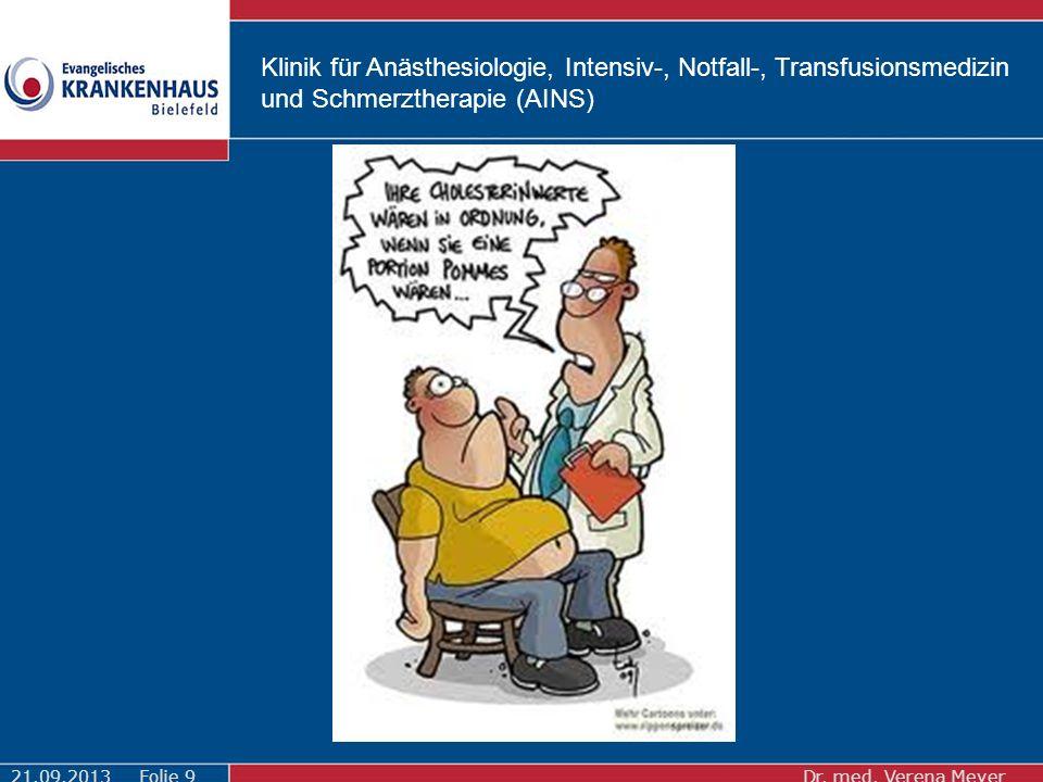 Klinik für Anästhesiologie, Intensiv-, Notfall-, Transfusionsmedizin und Schmerztherapie (AINS) 21.09.2013Dr.