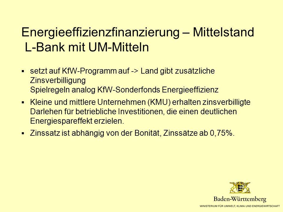 Energieeffizienzfinanzierung – Mittelstand L-Bank mit UM-Mitteln  setzt auf KfW-Programm auf -> Land gibt zusätzliche Zinsverbilligung Spielregeln an