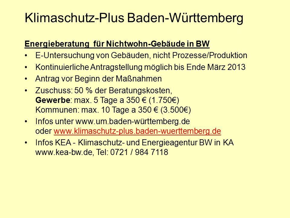 Klimaschutz-Plus Baden-Württemberg Energieberatung für Nichtwohn-Gebäude in BW E-Untersuchung von Gebäuden, nicht Prozesse/Produktion Kontinuierliche