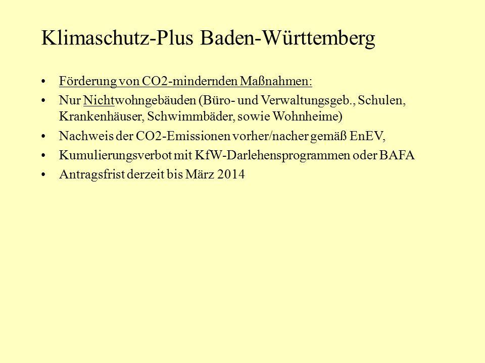 Klimaschutz-Plus Baden-Württemberg Förderung von CO2-mindernden Maßnahmen: Nur Nichtwohngebäuden (Büro- und Verwaltungsgeb., Schulen, Krankenhäuser, S