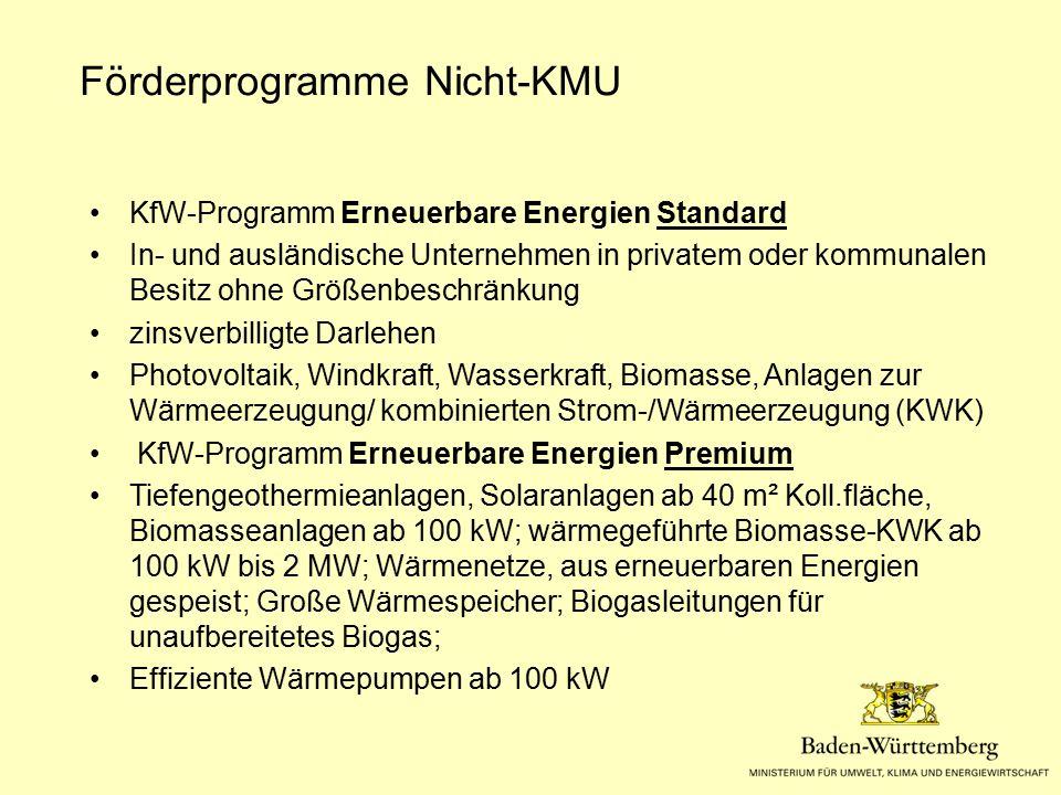 Förderprogramme Nicht-KMU KfW-Programm Erneuerbare Energien Standard In- und ausländische Unternehmen in privatem oder kommunalen Besitz ohne Größenbe