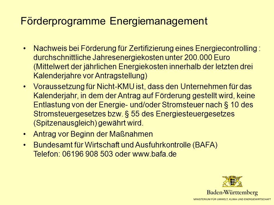 Förderprogramme Energiemanagement Nachweis bei Förderung für Zertifizierung eines Energiecontrolling : durchschnittliche Jahresenergiekosten unter 200