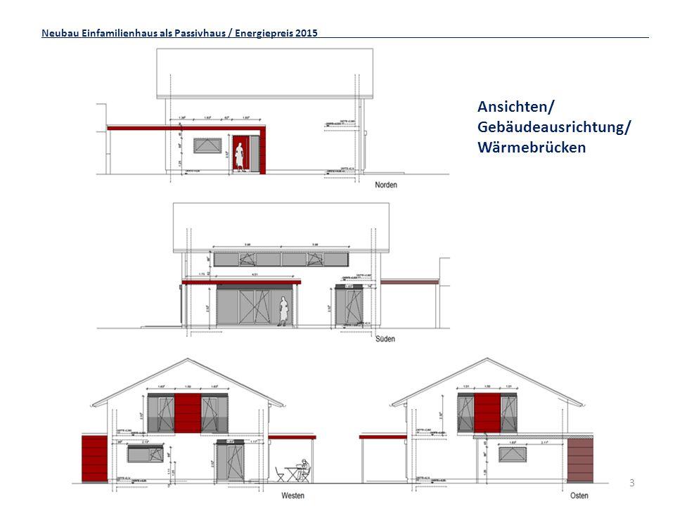 3 Neubau Einfamilienhaus als Passivhaus / Energiepreis 2015 Ansichten/ Gebäudeausrichtung/ Wärmebrücken