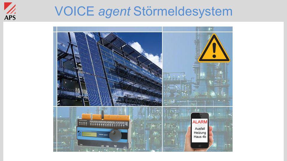 VOICE agent Hauptfunktionen Sammeln von lokalen- und Felddaten Aufzeichnen der wichtigsten Vorgänge Alarmhandling und Verwaltung Gewährleistung des einfachen Benutzerzugriffs