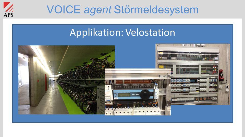 VOICE agent Störmeldesystem Applikation: Velostation