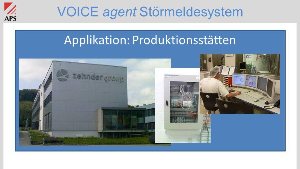 VOICE agent Störmeldesystem Applikation: Produktionsstätten