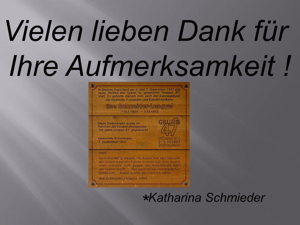 Vielen lieben Dank für Ihre Aufmerksamkeit ! * Katharina Schmieder
