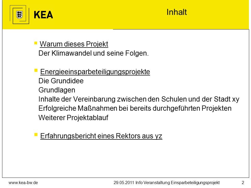 www.kea-bw.de29.05.2011 Info Veranstaltung Einsparbeteiligungsprojekt2 Inhalt  Warum dieses Projekt Der Klimawandel und seine Folgen.
