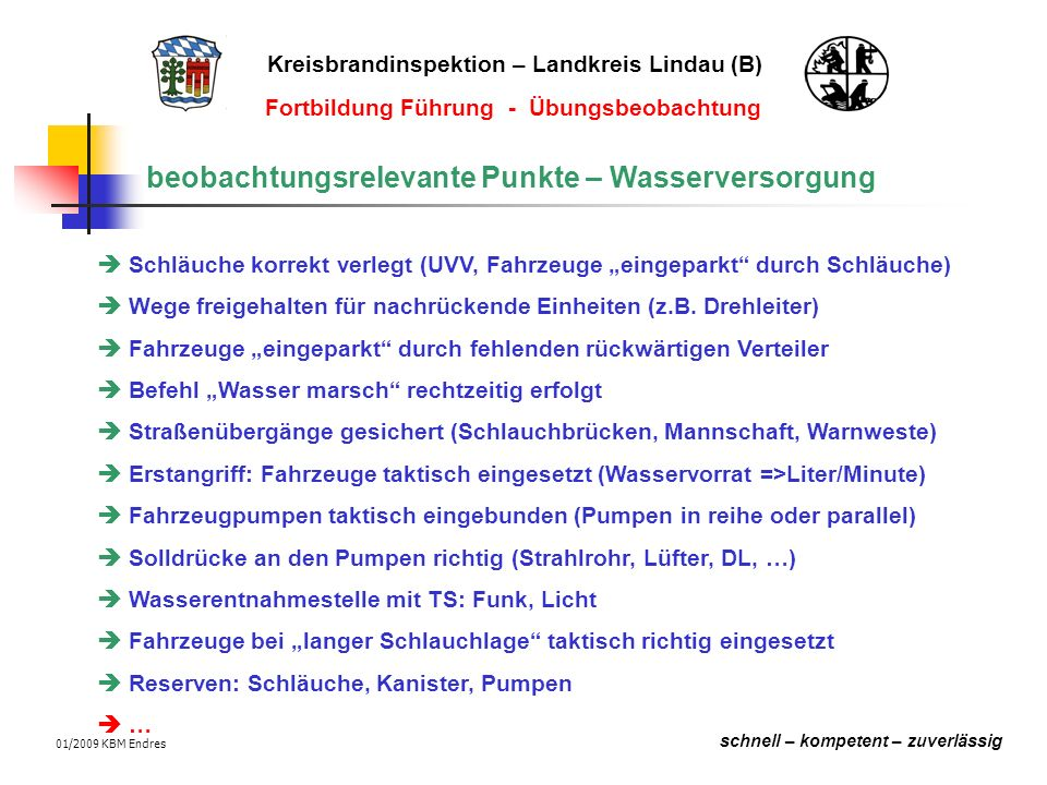 Kreisbrandinspektion – Landkreis Lindau (B) schnell – kompetent – zuverlässig Fortbildung Führung - Übungsbeobachtung 01/2009 KBM Endres Beobachten im Außenangriff