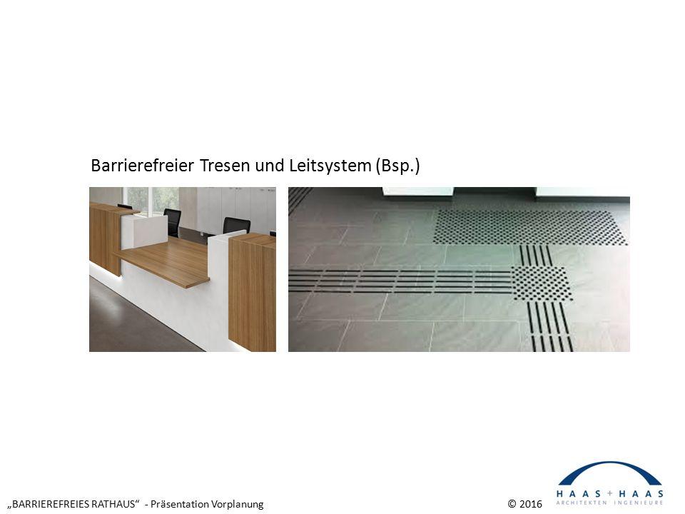 """""""BARRIEREFREIES RATHAUS - Präsentation Vorplanung © 2016 Barrierefreier Tresen und Leitsystem (Bsp.)"""
