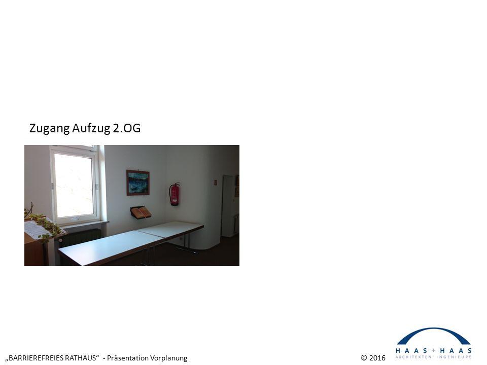 """""""BARRIEREFREIES RATHAUS - Präsentation Vorplanung © 2016 Zugang Aufzug 2.OG"""