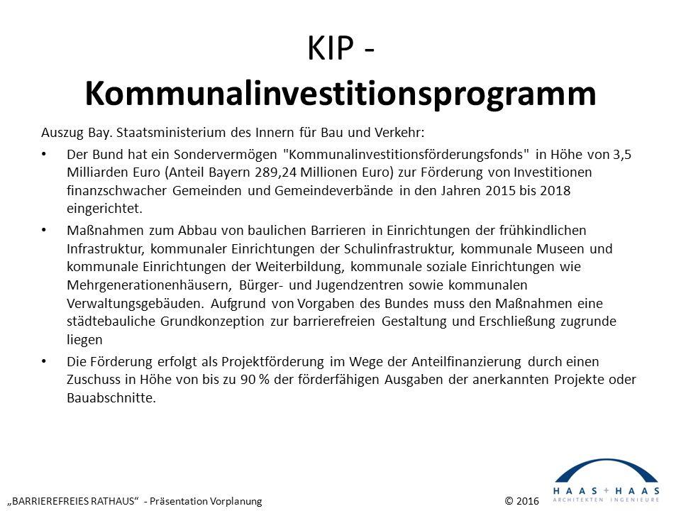 """""""BARRIEREFREIES RATHAUS - Präsentation Vorplanung © 2016 KIP - Kommunalinvestitionsprogramm Auszug Bay."""