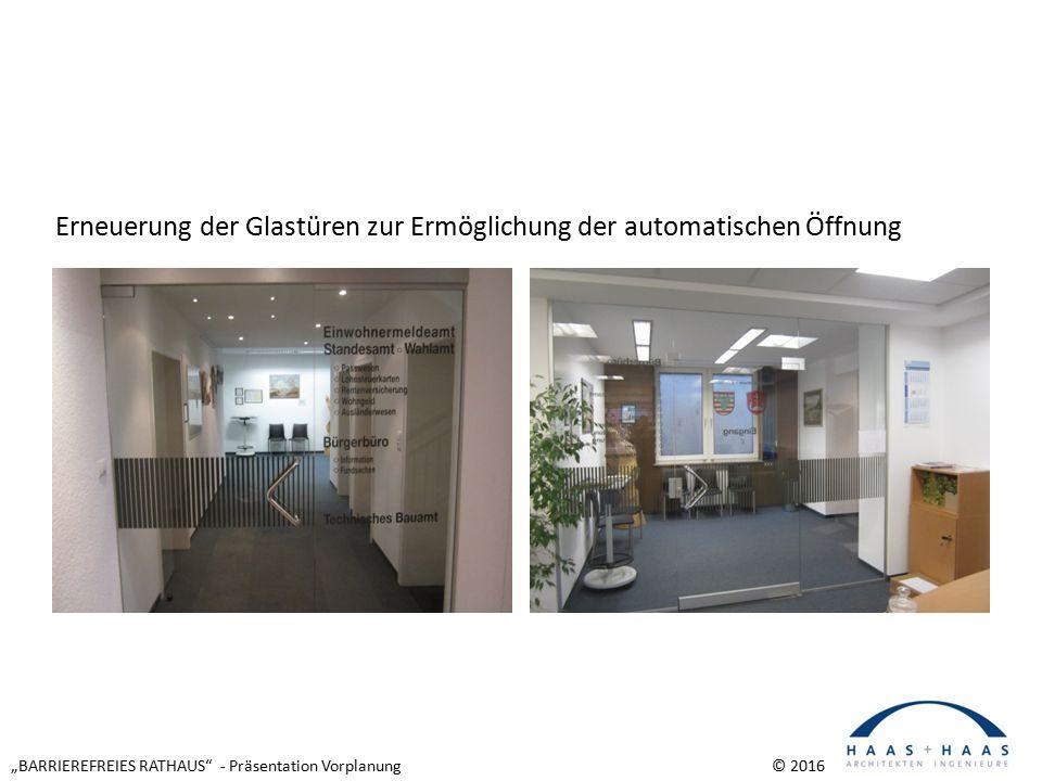 """""""BARRIEREFREIES RATHAUS - Präsentation Vorplanung © 2016 Erneuerung der Glastüren zur Ermöglichung der automatischen Öffnung"""